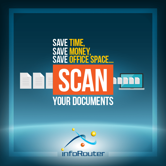 save time and money by scanning paper documents