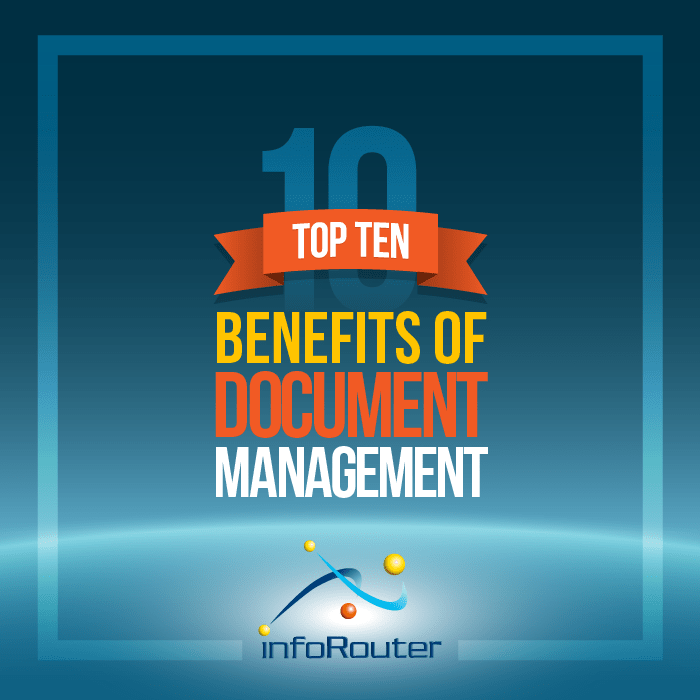 Top ten benefits of document management systems